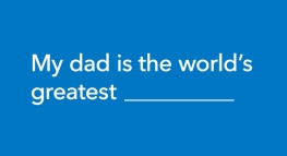 The World's Greatest Dads According to the Experts…Kids!