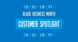 Black Business Month Customer Spotlight