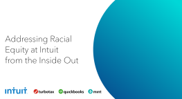 Addressing Racial Equity at Intuit from the Inside Out