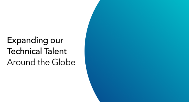Expanding our Technical Talent Around the Globe
